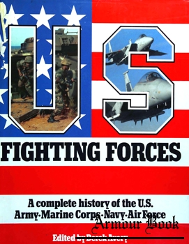 Fighting Forces: A Complete History of the U.S. Army, Marine Corps, Navy, Air Force [Chevprime]