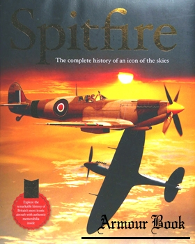 Spitfire: The Complete History of an Icon of the Skies [Igloo Books]