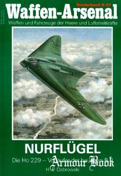 Nurflugel: Die Ho 229 - Vorlaufer der heutigen B 2 [Waffen-Arsenal Sonderband S-17]