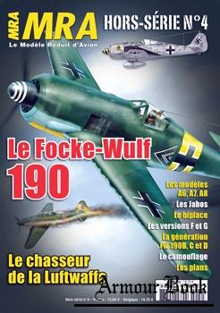 Le Focke-Wulf 190: Le Chasseur de la Luftwaffe [MRA Le Modele Reduit d'Avion Hors-Serie №4]