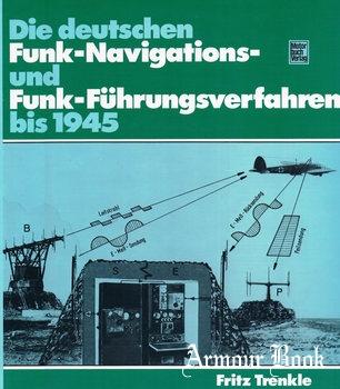 Die Deutschen Funk- Navigations- und Funk- Fuhrungsverfahren bis 1945 [Motorbuch Verlag]