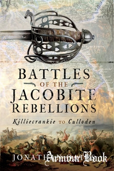 Battles of the Jacobite Rebellions [Pen & Sword]