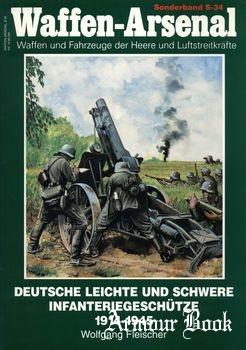 Deutsche Leichte und Schwere Infanteriegeschutze 1914-1945 [Waffen-Arsenal Sonderband S-34]