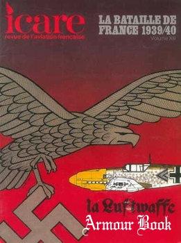 La Bataille de France 1939-1940 Volume XIII: La Luftwaffe Tome 1 [Icare №112]