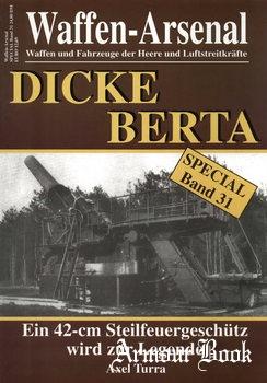 Dicke Berta: Ein 42-cm Steilfeuergeschutz wird zur Legende [Waffen-Arsenal Special Band 31]