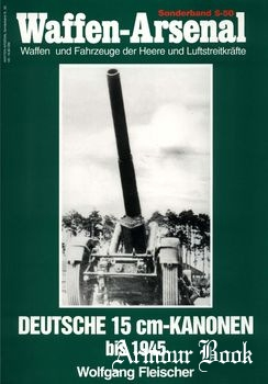 Deutsche 15 cm-Kanonen bis 1945 [Waffen-Arsenal Sonderband S-50]