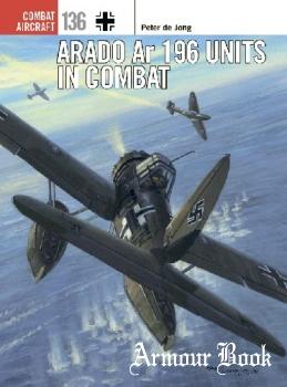 Arado Ar 196 Units in Combat [Osprey Combat Aircraft 136]