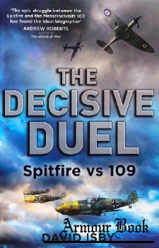 The Decisive Duel: Spitfire vs 109 [Little, Brown and Company]