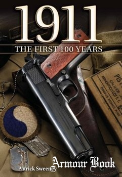 1911: The First 100 Years [F+W Media]