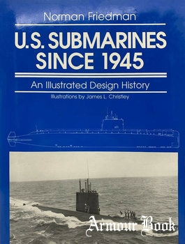 U.S. Submarines since 1945: An Illustrated Design History [Naval Institute Press]