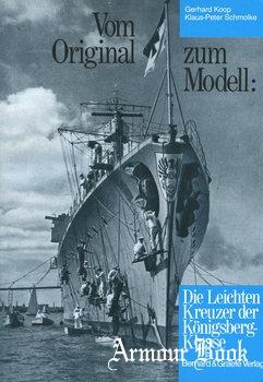 Vom Original Zum Modell: Die Leichten Kreuzer der Konigsberg-Klasse, Leipzig und Nurnberg [Bernard & Graefe Verlag]