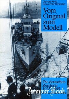 Vom Original zum Modell: Die Deutschen Zerstorer 1935-1945 [Bernard & Graefe Verlag]