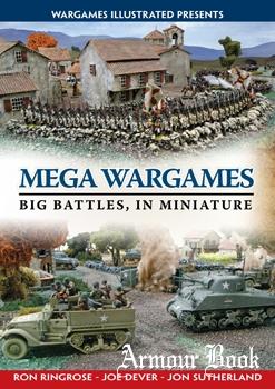 Mega Wargames: Big Battles, In Miniature [Wargames Illustrated]