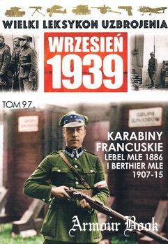 Karabiny Francuskie Lebel MLE 1886 i Berthier MLE 1907-1915 [Wielki Leksykon Uzbrojenia Wrzesien 1939 Tom 97]