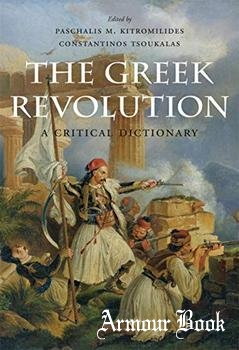 The Greek Revolution: A Critical Dictionary [Harvard University Press]