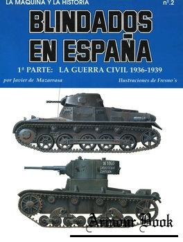 Blindados en Espana (1 parte): La Guerra Civil 1936-1939 [La Maquina y la Historia №2]