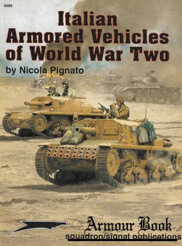 Italian Armored Vehicles of World War Two [Squadron Signal 6089]