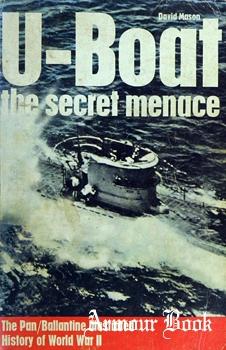U-Boat: The Secret Menace [The Pan/Ballantine Illustrated History of World War II]