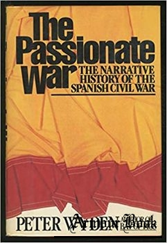 The passionate war: The narrative history of the Spanish Civil War, 1936-1939 [Simon & Schuster]