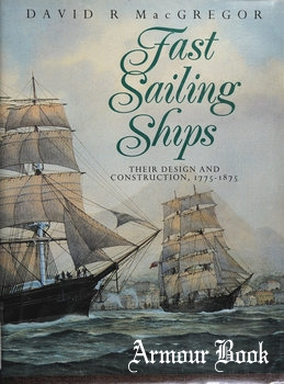 Fast Sailing Ships: Their Design and Construction 1775-1875 [Naval Institute Press]