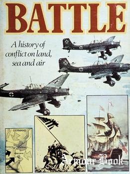 Battle: A History of Conflict on Land, Sea and Air [Marshall Cavendish]