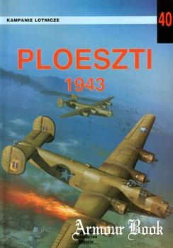 Ploeszti 1943 [Wydawnictwo Militaria 040]