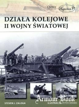 Dziala kolejowe II wojny swiatowej [New Vanguard 231]