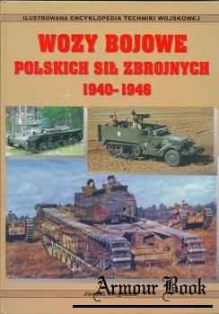 Wozy bojowe Polskich Sil Zbrojnych 1940-1946 [Illustrowana Encyklopedia Techniki Wojskowej Tom XI]