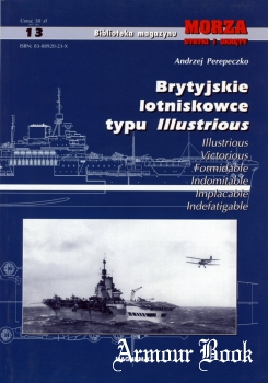 Brytyjskie lotniskowce typu Illustrious [Biblioteka Magazynu Morza Statki i Okrety 13]