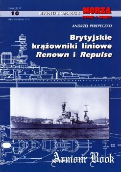 Brytyjskie krazowniki liniowe Repulse i Renown [Biblioteka Magazynu Morza Statki i Okrety 10]