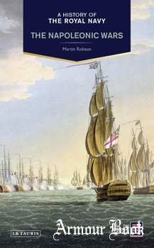 A History of the Royal Navy: The Napoleonic Wars [I.B.Tauris]