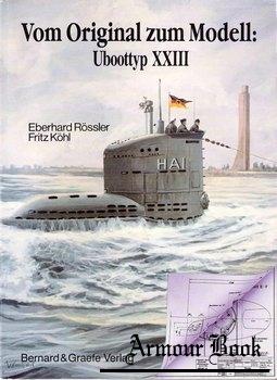 Vom Original Zum Modell: Uboottyp XXIII [Bernard & Graefe Verlag]