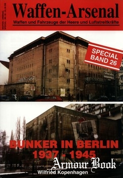 Bunker in Berlin 1937-1945 [Waffen-Arsenal Special Band 26]