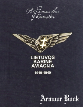 Lietuvos Karine Aviacija 1919-1940 [Lietuvos Aviacijos Muziejus]