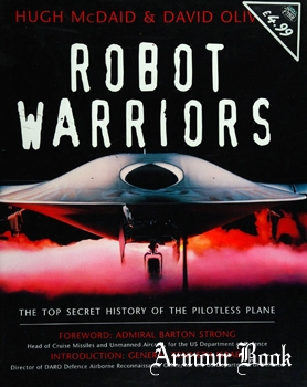 Robot Warriors: The Top Secret History of the Pilotless Plane [Orion Media]