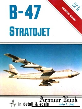 B-47 Stratojet in Detail & Scale [Detail & Scale 18]