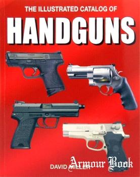 The Illustrated Catalog of Handguns [Pepperbox Press]
