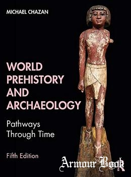World Prehistory and Archaeology: Pathways Through Time [Routledge]