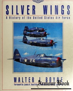 Silver Wings: A History of the United States Air Force [Simon & Schuster]