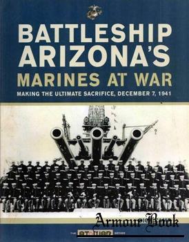 Battleship Arizona's Marines at War: Making the Ultimate Sacrifice, December 7, 1941 [Zenith Press]