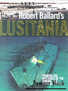 Robert Ballard's Lusitania: Probing the Mysteries of the Sinking That Changed History [Chartwell Books]