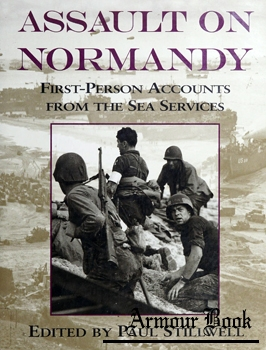 Assault on Normandy: First-Person Accounts From the Sea Services [Naval Institute Press]