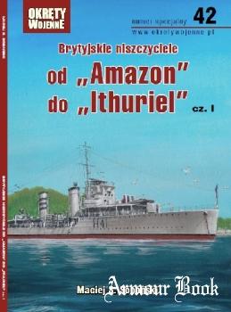 """Brytyjskie niszczyciele od """"Amazon"""" do """"Ithuriel"""" cz.I [Okrety Wojenne Numer Specjalny №42]"""