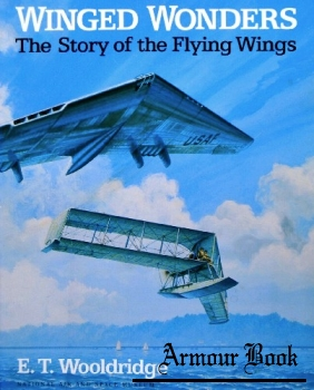 Winged Wonders: The Story of the Flying Wings [Smithsonian Institution Press]