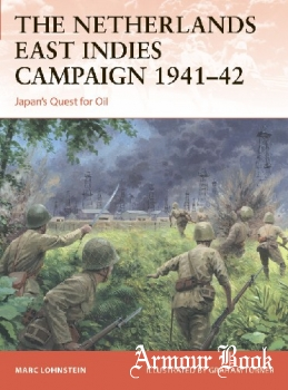 The Netherlands East Indies Campaign 1941-1942 [Osprey Campaign 364]