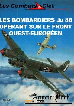 Les Bombardiers Ju 88 Operant sur le Front Ouest-Europeen [Les Combats du Ciel 46]