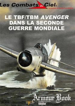 Le TBF/TBM Avenger dans la Seconde Guerre Mondiale [Les Combats du Ciel 47]