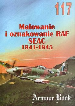 Malowanie i Oznakowanie RAF SEAC 1941-1945 [Wydawnictwo Militaria 117]