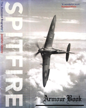 Spitfire: The Illustrated Biography [Atlantic Books]