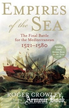 Empires of the Sea: The Final Battle for the Mediterranean 1521-1580 [Faber & Faber]